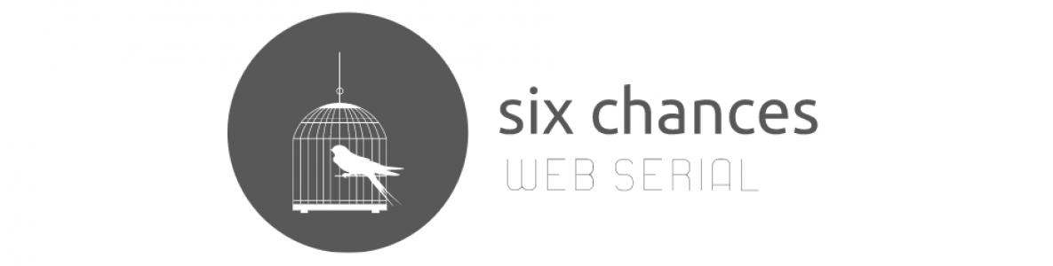 Six Chances